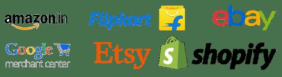 Online E-commerce platforms: Amazon.in, Flipkart, Ebay, Google Merchant, Etsy and Shopify.